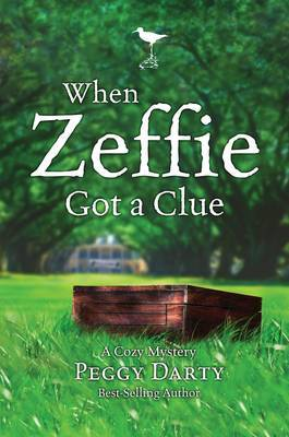 Cozy Mystery: When Zeffie Got a Clue by Peggy Darty image
