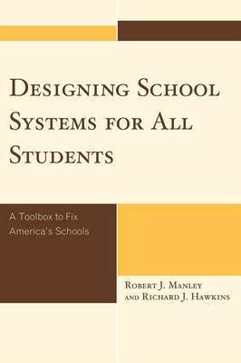 Designing School Systems for All Students by Robert J. Manley image