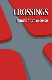 Crossings by Janneth Mornan-Green