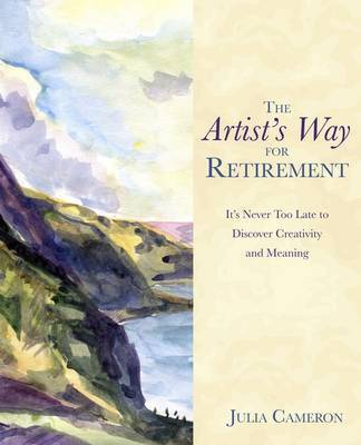 Artist's Way For Retirement by Julia Cameron image