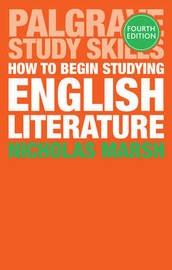 How to Begin Studying English Literature by Nicholas Marsh