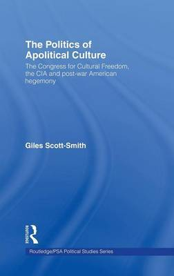 The Politics of Apolitical Culture by Giles Scott-Smith image