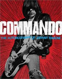 Commando: Autobiography of Johnny Ramone by Johnny Ramone
