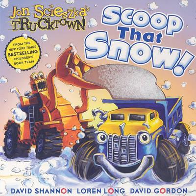 Scoop That Snow! by Jon Scieszka image