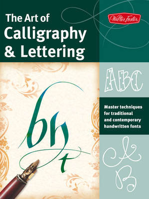 The Art of Calligraphy & Lettering by Cari Ferraro