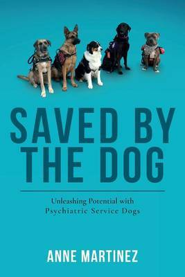 Saved by the Dog by Anne Martinez