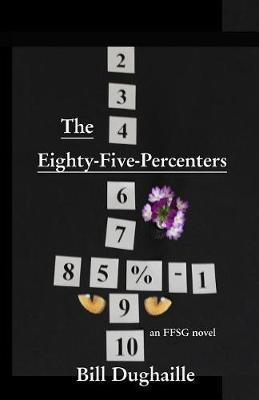 The Eighty-Five-Percenters by Bill Dughaille