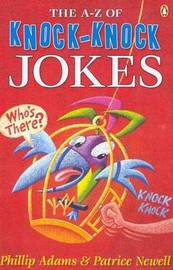 The A to z of Knock-Knock Jokes by Phillip Adams image