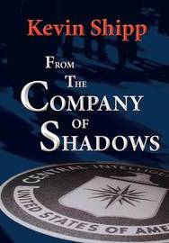 From the Company of Shadows by Kevin Michael Shipp