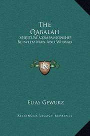 The Qabalah: Spiritual Companionship Between Man and Woman by Elias Gewurz