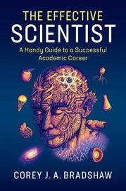 The Effective Scientist by Corey J A Bradshaw