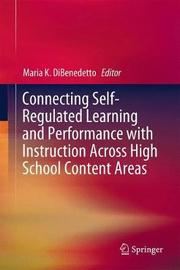 Connecting Self-Regulated Learning and Performance with Instruction Across High School Content Areas