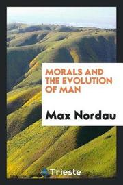 Morals and the Evolution of Man by Max Nordau image