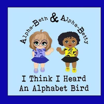 I Think I Heard An Alphabet Bird by Jude Carriker Gentry