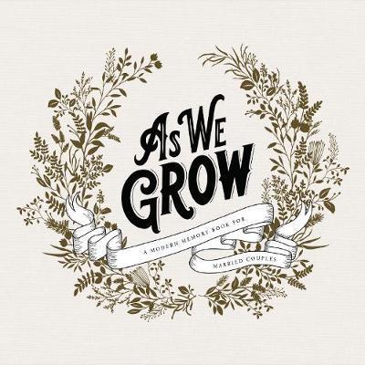 As We Grow by Korie Herold