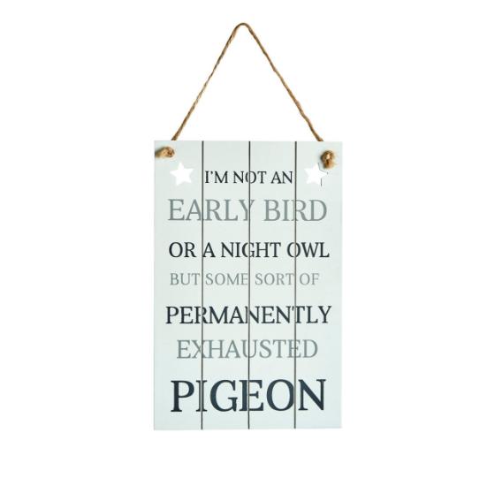 I'M Not An Early Bird Sign