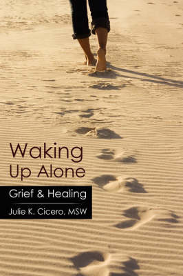 Waking Up Alone by Julie K. Cicero MSW image