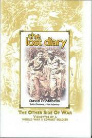 Lost Diary: The Other Side of War, Vignettes of a World War II Combat Soldier by David P. Manicini image