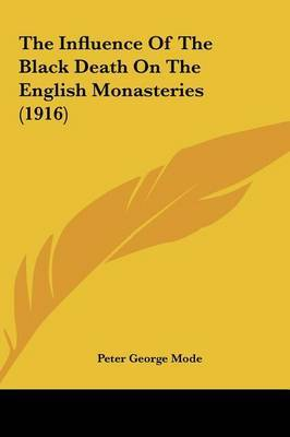 The Influence of the Black Death on the English Monasteries (1916) by Peter George Mode image