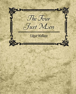 The Four Just Men - Edgar Wallace by Wallace Edgar Wallace
