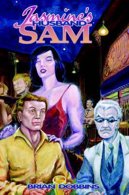 Jasmine's Husband Sam by Brian Dobbins
