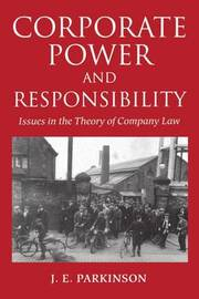Corporate Power and Responsibility by J.E. Parkinson