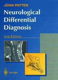 Neurological Differential Diagnosis by John P Patten