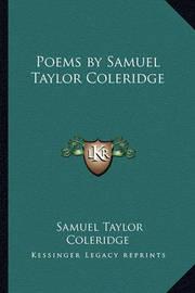 Poems by Samuel Taylor Coleridge by Samuel Taylor Coleridge