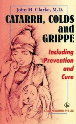 Catarrhs, Colds and Grippe by John H Clarke image