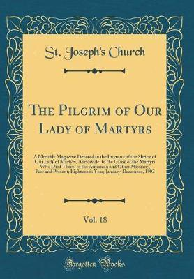 The Pilgrim of Our Lady of Martyrs, Vol. 18 by St Joseph Church image