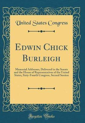 Edwin Chick Burleigh by United States Congress