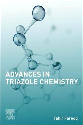 Advances in Triazole Chemistry by Tahir Farooq