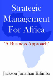 Strategic Management For Africa by Jackson , Jonathan Kilimba image