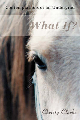 What If?: Contemplations of an Undergrad by Christy Clarke image