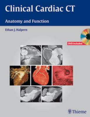Clinical Cardiac CT: Anatomy and Function by Ethan Halpern