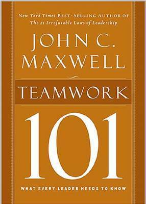Teamwork 101 by John C. Maxwell