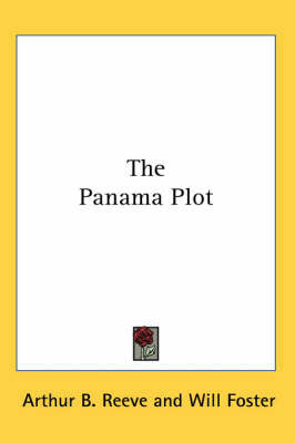 The Panama Plot by Arthur B. Reeve