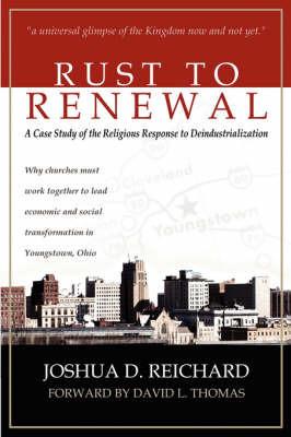 Rust to Renewal by Joshua Reichard