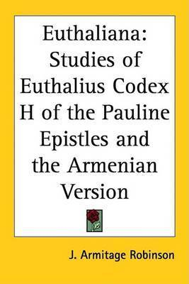 Euthaliana: Studies of Euthalius Codex H of the Pauline Epistles and the Armenian Version