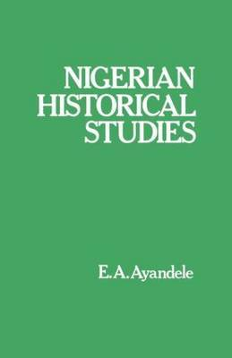 Nigerian Historical Studies by E.A. Ayandele image