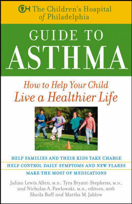 The Children's Hospital of Philadelphia Guide to Asthma by Children's Hospital Of Philadelphia