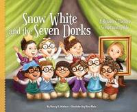 Snow White and the Seven Dorks: A Readers' Theater Script and Guide by Nancy K Wallace