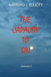 Capacity to Sin- Volume II by Rayford Jones Elliott