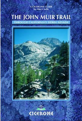The John Muir Trail: Through the Californian Sierra Nevada by Alan Castle