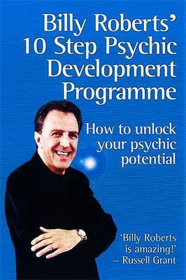 Billy Roberts' 10-Step Psychic Development Programme by Billy Roberts