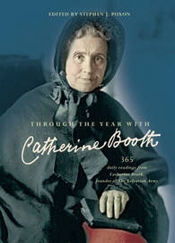 Through the Year with Catherine Booth by Stephen J. Poxon