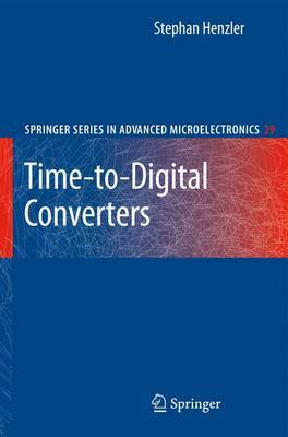 Time-to-Digital Converters by Stephan Henzler