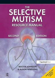 The Selective Mutism Resource Manual by Maggie Johnson