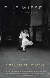A Mad Desire to Dance by Elie Wiesel