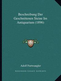 Beschreibung Der Geschnittenen Steine Im Antiquarium (1896) by Adolf Furtwangler